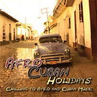 Afro-Cuban Holidays — Still a Light above, Various & Still a Light above