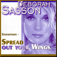 Snowman - Spread out Your Wings — Deborah Sasson