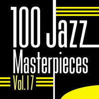 100 Jazz Masterpieces, Vol.17 — сборник