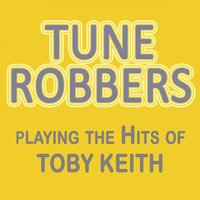 Playing the Hits of Toby Keith — Tune Robbers