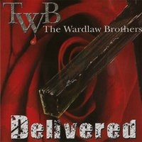 Delivered — The Wardlaw Brothers