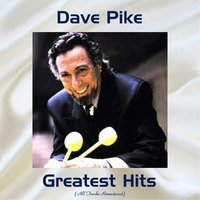Dave Pike Greatest Hits — Dave Pike
