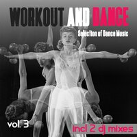 Workout and Dance, Vol. 3 - Selection of Dance Music — сборник