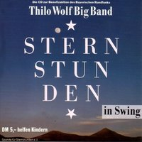 Sternstunden in Swing — Thilo Wolf Big Band