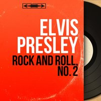 Rock and Roll, No. 2 — Elvis Presley