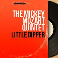 Little Dipper — The Mickey Mozart Quintet