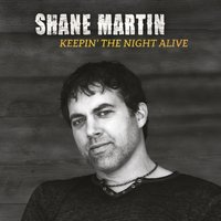 Keepin' the Night Alive — Shane Martin