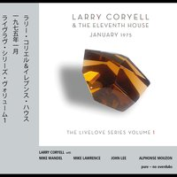 January 1975 - Livelove Series, Vol. 1 — Larry Coryell & The Eleventh House