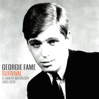 Georgie Fame: Survival A Career Anthology 1963 - 2015 — Georgie Fame