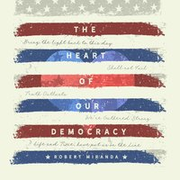 The Heart of Our Democracy — Robert Miranda