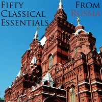 50 Classical Essentials From Russia — сборник