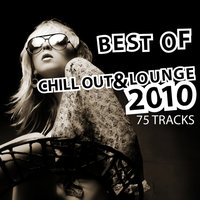 Best Of Chill Out & Lounge 2010 - 75 Tracks — сборник