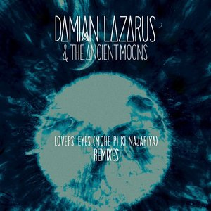 Damian Lazarus, The Ancient Moons - Lovers' Eyes