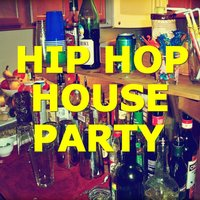 Hip Hop House Party — сборник