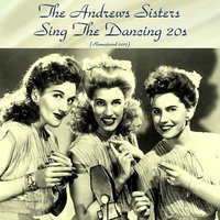 The Andrews Sisters Sing the Dancing 20's — The Andrews Sisters