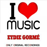 I Love Music - Only Original Recondings — Eydie Gorme, Irving Berlin