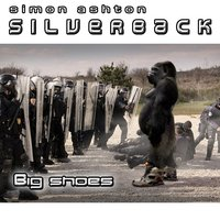 Big Shoes — Simon Ashton & Silverback