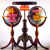 4 Corners of the World — Esquivel! His Piano And Group