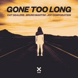 Gone Too Long — Cat Dealers, Bruno Martini, Joy Corporation