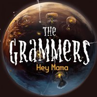Hey Mama — The Grammers