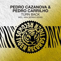 Turn Back — Pedro Cazanova, Pedro Carrilho