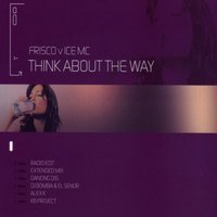 Think About the Way — Frisco, Ice MC