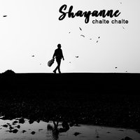 Chalte Chalte - Single — Sheldon, Shayanne