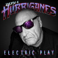 Electric Play — Hurriganes, Remu