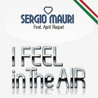 I Feel in the Air — Sergio Mauri, April Raquel
