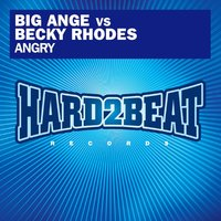 Angry — Becky Rhodes, Big Ange
