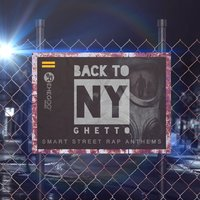 Back to NY Ghetto: Smart Street Rap Anthems — сборник