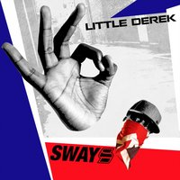 Little Derek — Baby Blue, SWAY