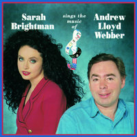 Sarah Brightman Sings The Music Of Andrew Lloyd Webber — Andrew Lloyd Webber, Sarah Brightman