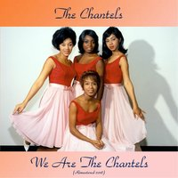 We Are The Chantels — The Chantels