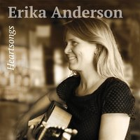 Heart Songs — Erika Anderson