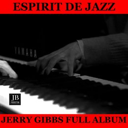 """Esprit de Jazz"" Full Album: The Dipsy Doodle / Where Or When / I'm Getting Sentimental Over You / Hollywood Blues / Tangerine / Just Friends / Softly In A Summer Morning / Memories Of You / Broadway / Allen's Alley — Terry Gibbs"