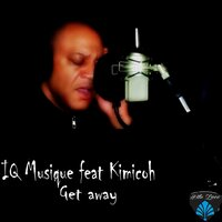 Get Away — IQ Musique, Kimicoh