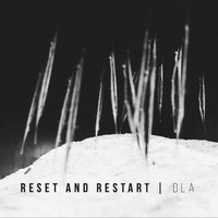 Reset and Restart — DLA