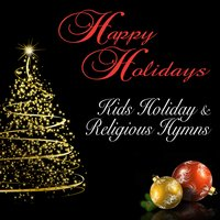 Happy Holidays: Kids Holiday & Religious Hymns — The Cheeky Monkeys