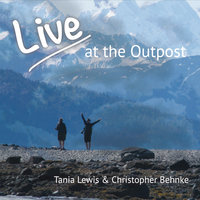 Live at the Outpost — Tania Lewis & Christopher Behnke