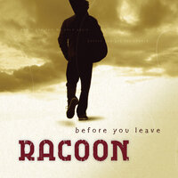 Before You Leave — Racoon