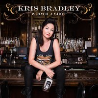 Worth a Shot — Kris Bradley
