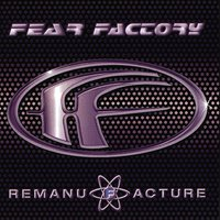 Remanufacture (Cloning Technology) — Fear Factory