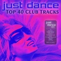 Just Dance 2013 - Top 40 Club Electro & House Hits — сборник