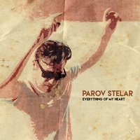 Everything of My Heart — Parov Stelar
