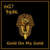 Gold on My Gold — Volt Punk