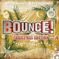 Bounce! Christmas Edition Vol. 4 (The Finest in Electro, Dance & Trance) — сборник