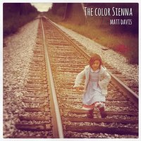 The Color Sienna — Matt Davis