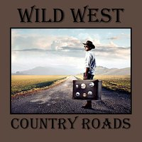 Country Roads — Wild West