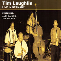 Live in Germany — Tim Laughlin, Tom Fischer, Jack Maheu